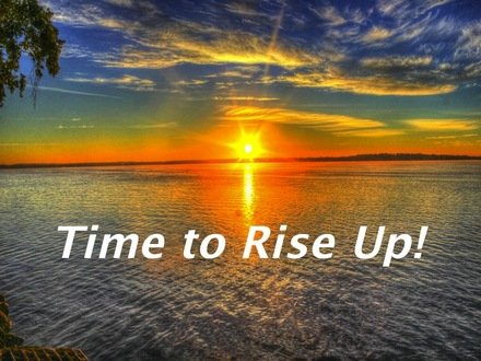 It's time to Rise Up!