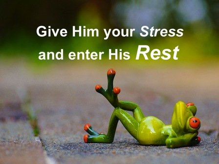 Live in Rest, not in Stress!